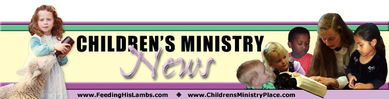 Children's Ministry News from Feeding His Lambs
